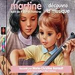 Martine d�couvre la musique, suivi de...