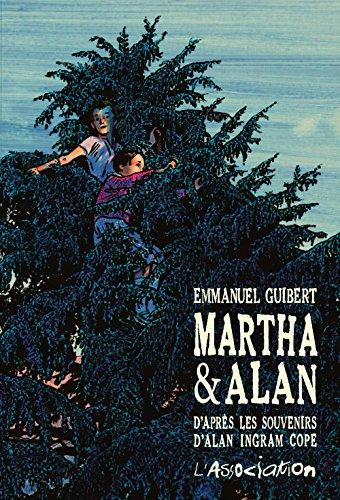 Martha & Alan - D'après les souvenirs d'Alan Ingram Cope