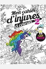 Mon cahier d'injures à colorier 2: Le livre de coloriage le plus badass du monde Broché