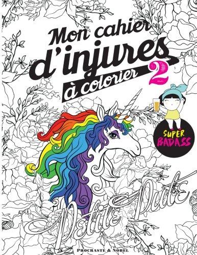 Mon cahier d'injures à colorier 2: ...