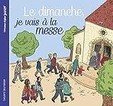 Telecharger Livres Le dimanche je vais a la messe (PDF,EPUB,MOBI) gratuits en Francaise
