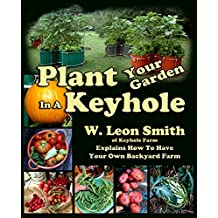 Plant Your Garden In A Keyhole (English Edition)