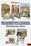 Die Sassi von Matera. Illustriertes leben