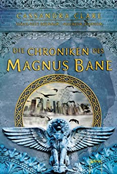 Die Chroniken des Magnus Bane (German Edition) by [Clare, Cassandra, Brennan, Sarah Rees, Johnson, Maureen]