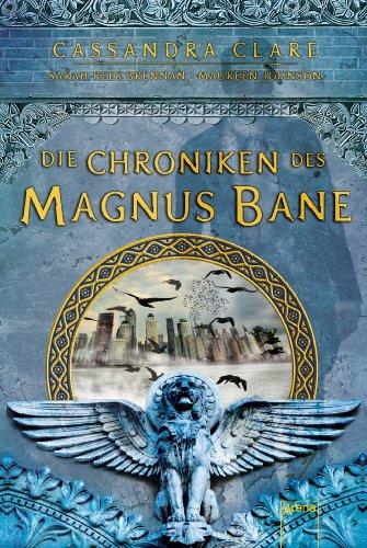 Buchseite und Rezensionen zu 'Die Chroniken des Magnus Bane' von Cassandra Clare