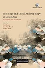 Sociology and Social Anthropology in South Asia: Histories and Practices