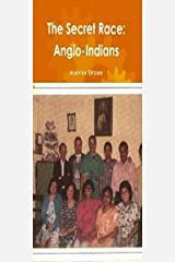 The Secret Race: Anglo-Indians Kindle Edition