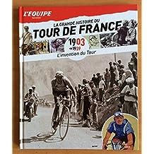 La Grande Histoire du Tour de France - L'invention du Tour