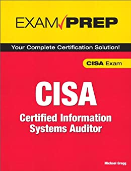 CISA Exam Prep: Certified Information Systems Auditor von [Gregg, Michael]
