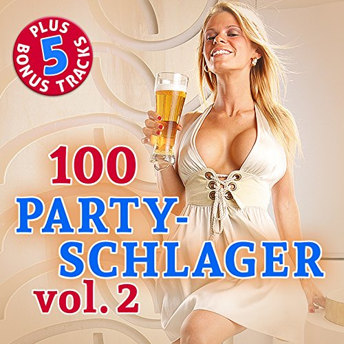 100 Party Schlager, Vol. 2 (Or...