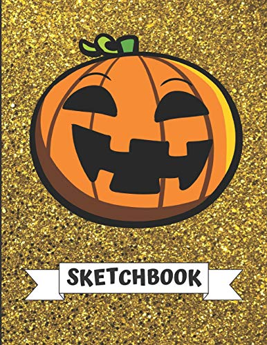 Sketchbook: Cute Halloween Pumpkin Jackolantern With Gold Glitter Effect Background, Large Blank Sketch Book For Girls and Boys of All Ages. Perfect ... & Crayon Coloring (Kids Drawing Books)
