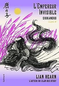 Shikanoko n° 3<br /> L'empereur invisible