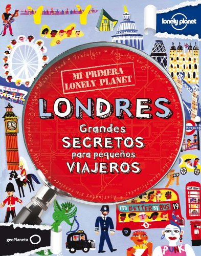 Mi primera Lonely Planet. Londres: Grandes secretos para pequeños viajeros por Klay Lamprell