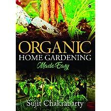 Organic Home Gardening Made Easy