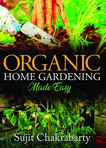 Organic Home Gardening Made Easy