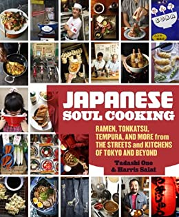 Japanese Soul Cooking: Ramen, Tonkatsu, Tempura, and More from the Streets and Kitchens of Tokyo and Beyond par [Ono, Tadashi, Salat, Harris]