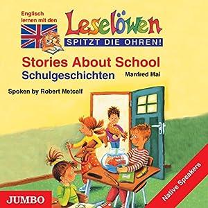 Stories About School - Schulgeschichten. Englisch lernen mit den Leselöwen: Leselöwen spitzt die Ohren!