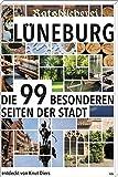 Lüneburg: Die 99 besonderen Seiten der Stadt