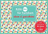 Familiengutscheinbuch Köln - Köln für Familien - ideen und gutscheine - Sonja Eickholz