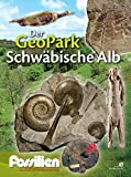"""Fossilien-Sonderheft """"Der Geopark Schwäbische Alb"""" - Redaktion Fossilien"""