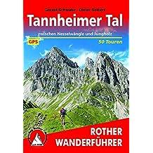Tannheimer Tal: Zwischen Nesselwängle und Jungholz. 50 Touren. Mit GPS-Tracks. (Rother Wanderführer)