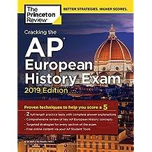 Cracking the AP European History Exam, 2019 Edition (College Test Preparation)