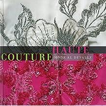 Haute Couture. Moda Al Detalle