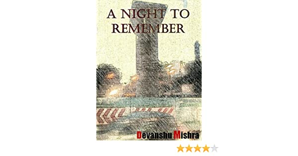 A night to remember ebook devanshu mishra daman prakash amazon a night to remember ebook devanshu mishra daman prakash amazon kindle store fandeluxe Document