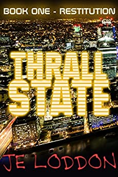 Thrall State - Book One: Restitution by [Loddon, J E]