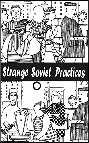 Strange Soviet Practices: Documentary Stories (English Edition) -