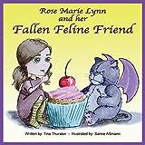 Rose Marie Lynn and her Fallen Feline Friend (Fallen Feline Friends)