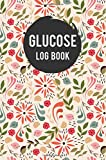 Glucose Log Book: Retro Floral Pattern - Diabetic Food Journal For Glucose Mornitoring Over 50 Days Portable Size: Volume 5