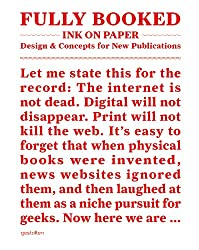 Fully Booked: Ink on Paper: Design and Concepts for New Publications