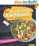Das Spiralschneider-Kochbuch: Nudeln...