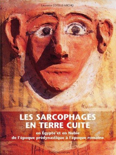 Les sarcophages en terre cuite en Egypte et en Nubie, de l'époque prédynastique à l'époque romaine