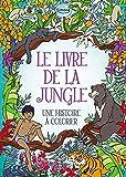 Le livre de la jungle : Une histoire à colorier...