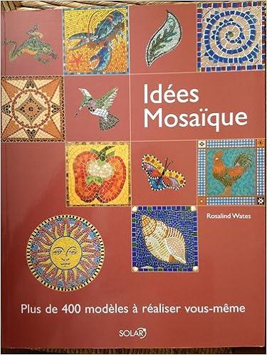 Amazon.fr - Idées Mosaique - Rosalind Wates - Livres