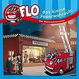 Das Weihnachtswunder: Flo, das kleine Feuerwehrauto