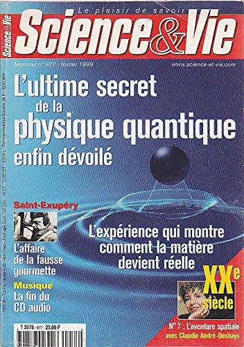 Science et vie n 977 l' ultime secret de la physique quantique enfin devoile