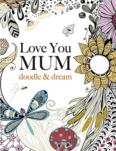 Love You Mum: doodle & dream