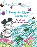 Image de I Know the River Loves Me: Yo Se Que El Rio Me Ama