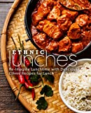 Ethnic Lunches: Re-Imagine Lunchtime with Delicious Ethnic Recipes for Lunch (English Edition)