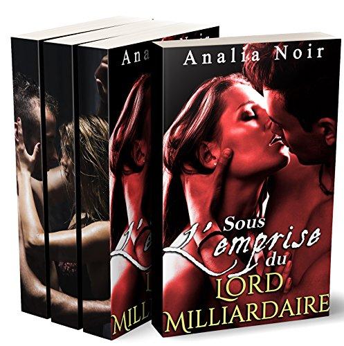 Sous l'Emprise du Lord Milliardaire (L'Intégrale): (Trilogie Romance Adulte, Suspense, Bad Boy, Milliardaire, Alpha Male) par Analia Noir