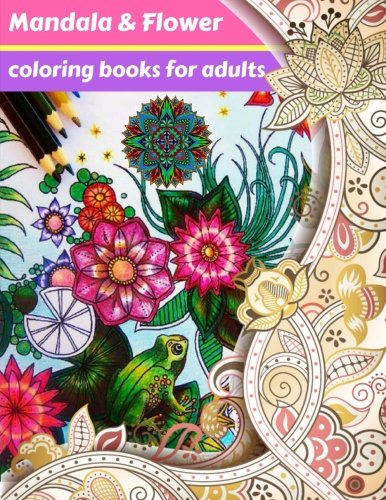 Mandala & Flower Coloring Books for Adults Relaxation: Inspirational Designs to Paint