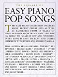 The Library Of Easy Piano Pop Songs (Piano Book): Klavierpartitur, Sammelband für Klavier