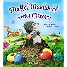 Muffel Maulwurf rettet Ostern (Kleine Ostergeschichten)
