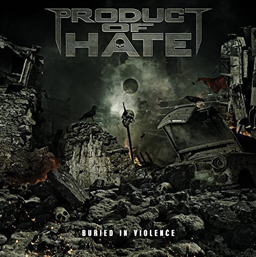 Buried in Violence by Product Of Hate