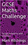 GCSE Maths Challenge: Tough problems with solutions