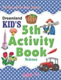 5th Activity Book - Science, Age  7+ (Dreamland Kids)