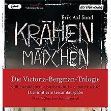 Die Victoria-Bergman-Trilogie: Krähenmädchen - Narbenkind - Schattenschrei. Die Limitierte Gesamtausgabe - Psychothriller